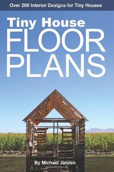 Tiny House Floor Plans: Over 200 Interior Designs for Tiny Houses: Michael Janzen: 9781470109448 : Amazon
