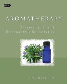 Aromatherapy: Therapeutic Use of Essential Oils for Esthetics by Jimm Harrison. Save 41 Off!. $32.20. Author: Jimm Harrison. Publisher: Milady; 1 edition (October 30, 2007). Edition - 1. Publication: October 30, 2007