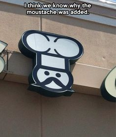 There's a reason that mustache was added…