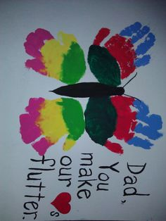 Handprint butterfly.  Great keepsake.  This was the Father's Day card for Dad. handprints for dad, mother, handprint cards for dad, father's day handprint card, father day, handprint butterflies, butterfly father, fathers day cards, handprint fathers day