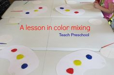 A lesson in color mixing by Teach Preschool