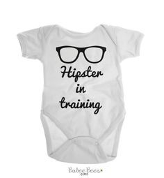 Hipster in Training  Our hipster baby clothes make a unique gift for any hipster baby girl or hipster baby boy. Our designs are printed on Baby Onesie
