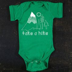 Take a Hike Graphic Baby Bodysuit By TrulySanctuary on Etsy  - not essential, but sort of :)