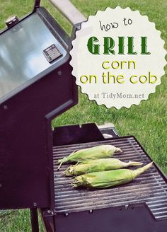 How to Grill Corn on