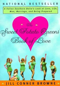 Sweet Potato Queens Book of Love....Do yourself a favor if you are over 40 read it!