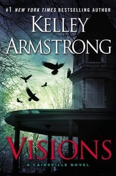 Visions by Kelley Armstrong | Cainsville, BK#2 | Publisher: Dutton Adult | Publication Date: August 19, 2014 | www.kelleyarmstrong.com | #Paranormal #Thriller #crime