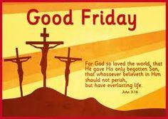 Good Friday = Grateful Friday - Thank you Jesus!