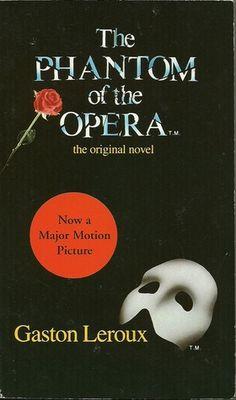 The Phantom of the Opera by Gaston Leroux.