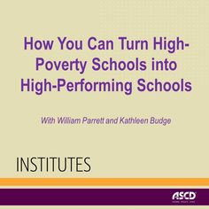 Learn what it takes to disrupt poverty's adverse influence on student learning during this professional development institute.