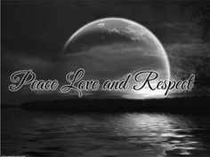 Peace love and Respect