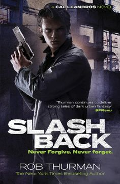 UK Cover Reveal: Slashback (Cal Leandros #8) by Rob Thurman. Coming 3/2013
