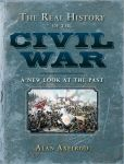 The Real History of the Civil War: A New Look at the Past