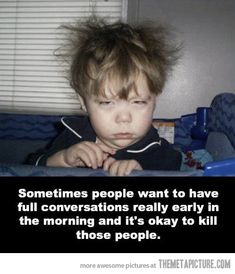 Bahahahahaha this is so me in the morning at work!