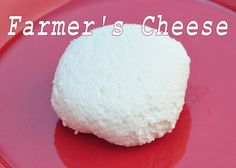 Mmmm Farmer's Cheese. We make it with goats milk.