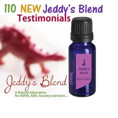 110 NEW Jeddy's Blend Testimonials. A Natural Alternative for ADHD, ADD, Anxiety and more.....