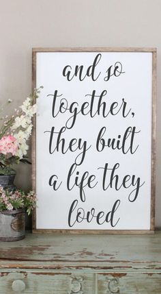And So Together They Built A Life They Loved Wood Sign Framed Sign Bedroom Wall Art Ideas Couples Sign Farmhouse Style Sign Love Decor #farmhousedecor #farmhouse #homedecor #diywoodwork