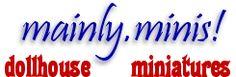 Mainly Minis Dollhouse Miniatures