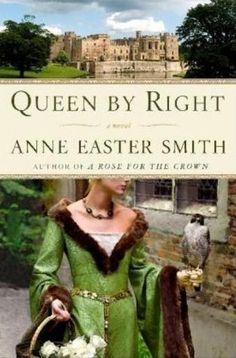 Queen By Right: A Novel  by Anne Easter Smith