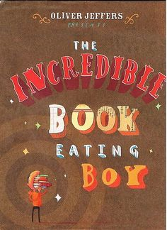 The Incredible Book Eating Boy by Oliver Jeffers: Henry doesn't like to read books, he likes to eat them. He chews them up and swallows and the more he eats, the smarter he gets—he's on his way to being the smartest boy in the world! But one day...#Literacy #Books #Kids