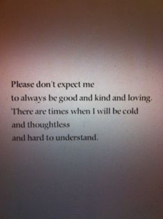 cold and thoughtless and hard to understand