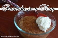 S - Pancake in a Mug - 1 egg 2 tablespoons almond flour 2 tablespoons flax meal ½ teaspoon baking powder 2 tablespoons Truvia 1 teaspoon maple extract ½ teaspoon vanilla extract 1 tablespoon melted butter