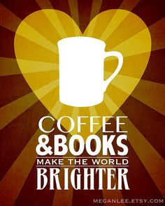 #coffee and #books make the world brighter