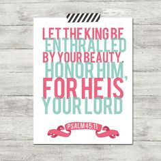 Baby teen Girl Bible verse nursery quote poster print 11x14 let the king be enthralled by your beauty honor him for is your lord