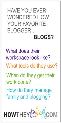 HowTheyBlog.com - Go behind the scenes with your favorite bloggers!
