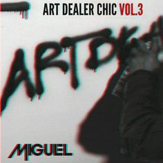 Art Dealer Chic Vol 3 @MiguelUnlimited - Dope weekend soundtrack #music #inspirations #ComplexSimplicity