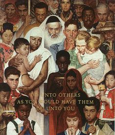 """The Golden Rule"" -  by Norman Rockwell"