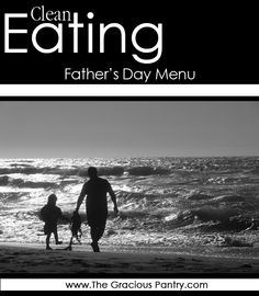 Clean Eating Father's Day Menu. #CleanEating