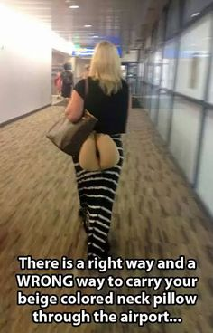 airport, remember this, funni stuff, laugh, funny pictures, humor, funny photos, neck pillow, pillows
