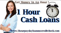 With 1 Hour Cash Loans you can get money within an hour of applying........ payday loan, cash loan, credit check, hour cash, bad credit, credit cash, instal loan