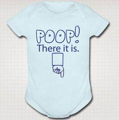 POOP! There it is. | 20 Hilarious Baby Onesies