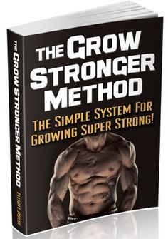 Strength Training Workouts For Men - The Grow Stronger Method - Bodybuilding - Read more: http://www.usfreeads.com/3153454-cls.html