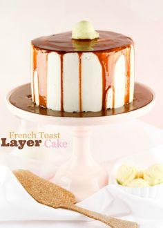 French Toast Layer Cake -- cinnamon swirl cake, buttery maple frosting, and cinnamon maple ganache.  This cake will BLOW YOUR MIND.