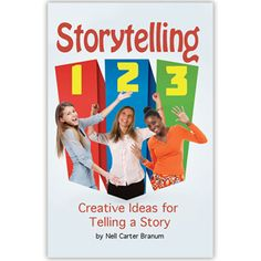 Storytelling 1-2-3 - Creative Ideas for Telling a Story.  Contains tips and techniques for bringing your stories to life!