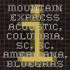 Mountain Express Acoustic, Columbia, SC, SC, Americana, Bluegrass, Jam Band