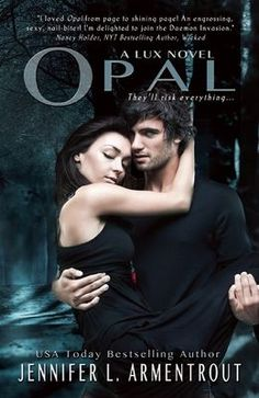 Opal (Lux #3)  by Jennifer L. Armentrout   LOVE IT!!!!!!!!!!! 5 OUT OF 5 STARS!!! on Goodreads!!!
