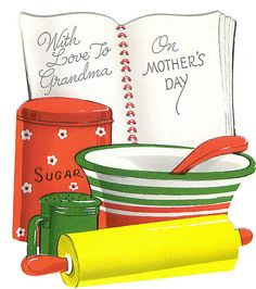 With love to Grandma on Mother's Day. #baking #vintage #Mothers_Day #cards
