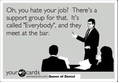 Someecards -- I don't hate my job, but there are tough days!