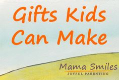 Get kids into the holiday spirit by having them make gifts to give to others!