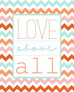 Love Above All 8x10 Free Printable.