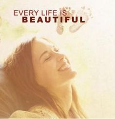 """Every life is beautiful."" October Baby, movie about an abortion survivor. It is touching and well-done. Stars John Schneider and Rachel Hendrix"
