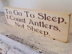 "Rustic Nursery  ""To go to sleep I count Antlers, Not Sheep"""