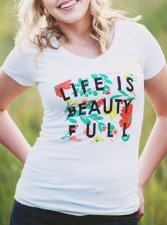 Life is Beauty Full. V neck. Sizes S, M, L, XL, 2XL. ***RUNS SMALL, size up once for a slim Fit, twice for a looser fit.
