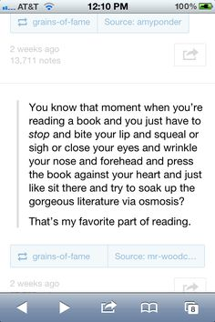 That's reading. If this doesn't happen to you, you're doing it wrong.