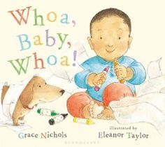 Whoa, baby, whoa! / Grace Nichols ; illustrated by Eleanor Taylor. Picture book. pictur book, picture books, children book