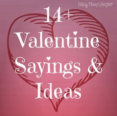 Dozens of Valentine ideas for gifts, cute sayings and more! www.BusyMomsHelper.com