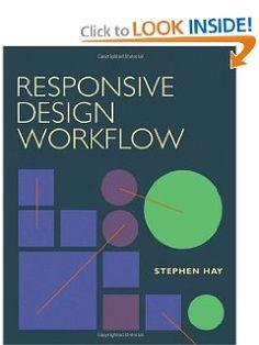 Responsive Design Workflow: Stephen Hay: 9780321887863: Amazon.com: Books